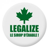 Badge Legalize le sirop dérable !