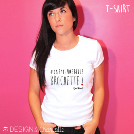T-shirt Amour # On fait une belle brochette !